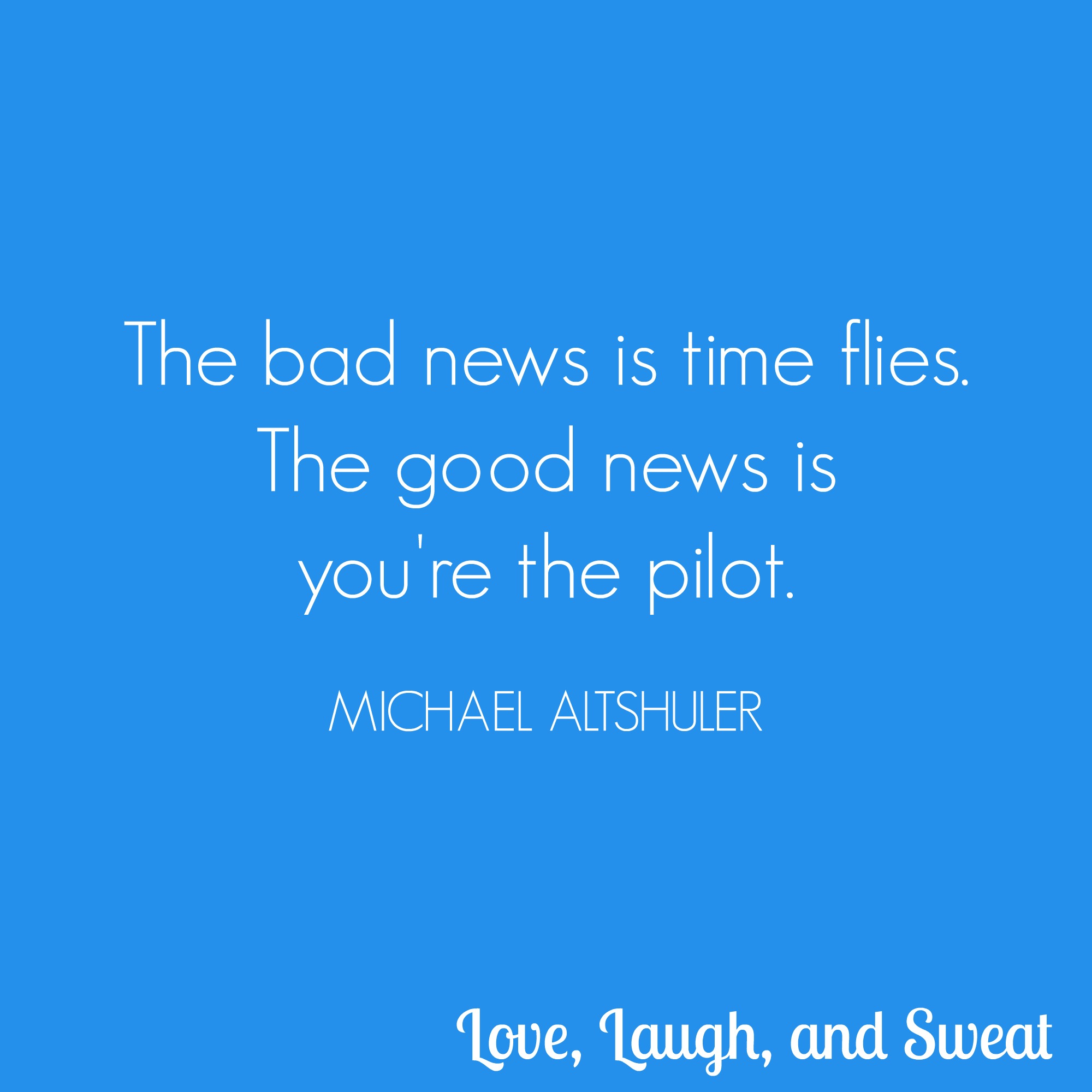 You are the Pilot